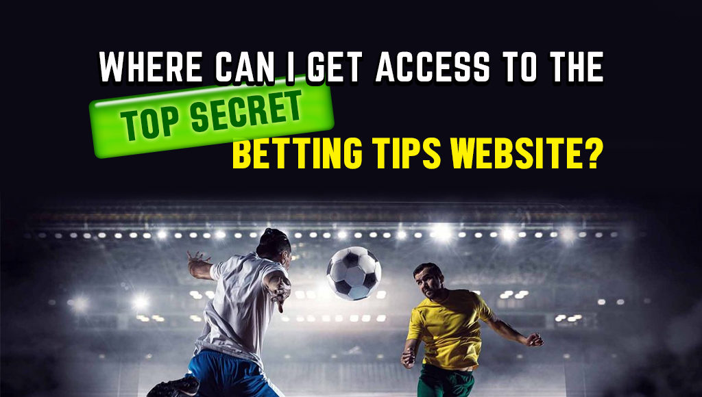 Where can I get access to the top secret betting tips website?
