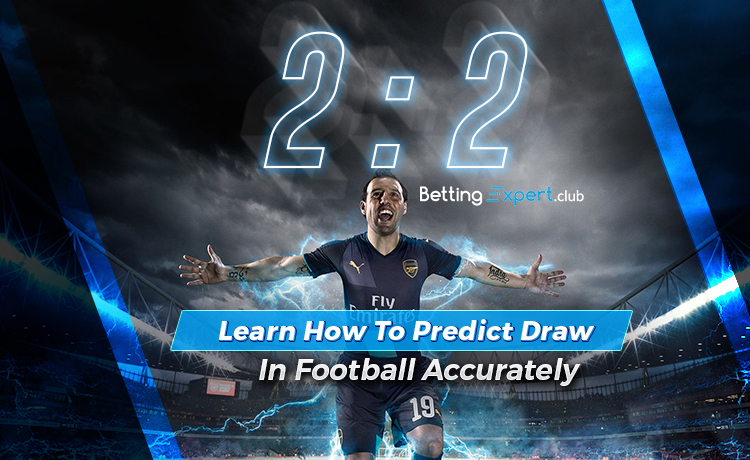 Learn How To Predict Draw In Football Accurately